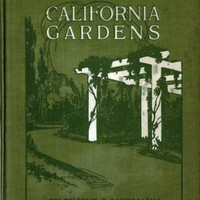 California Gardens, how to plan and beautify the city lot, suburban grounds and country estate, including 50 garden plans…