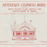 Picturesque California Homes: a volume of forty plates, plans, details, and specifications of houses costing from $700 to $15,000, and adapted to families having good taste and moderate means: city and country homes