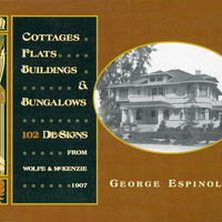 Cottages, Flats, Buildings, and Bungalows : 102 designs from Wolfe & McKenzie, 1907