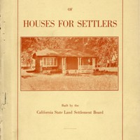Plans and Elevations of Houses for Settlers Built by the California State Land Settlement Board